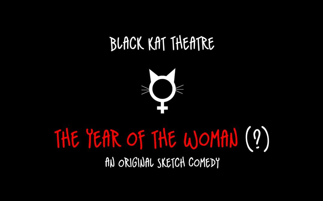 The Year of the Woman(?) An Original Sketch Comedy